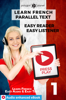Learn French - Parallel Text : Easy Reader  Easy Listener : Audio enhanced eBook No. 1 - Polyglot Planet