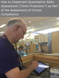 "How to Implement Quantitative Skills Assessment (""Clinic Production"") as Part of the Assessment of Clinical Competence book"