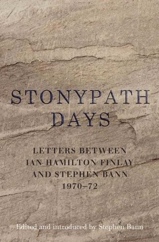 Ian Hamilton Finlay & Stephen Bann - Stonypath Days