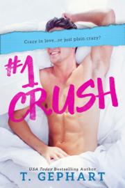 #1 Crush - T Gephart book summary