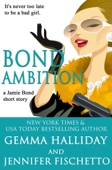Bond Ambition (A Jamie Bond Mysteries Short Story)