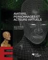 Avatars Personnages Et Acteurs Virtuels