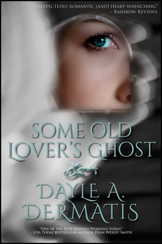 Download Some Old Lover's Ghost free by Dayle A  Dermatis at
