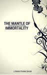 The Mantle Of Immortality