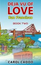 Deja Vu Of Love San Francisco Book Two Of A Five Part Series
