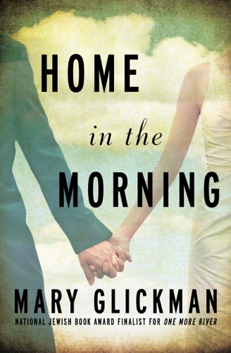 Mary Glickman - Home in the Morning (Enhanced Edition)