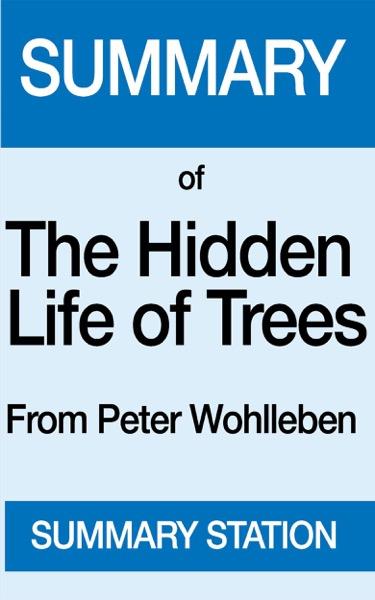 The Hidden Life of Trees  Summary