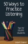 Fifty Ways To Practice Listening Tips For ESLEFL Students
