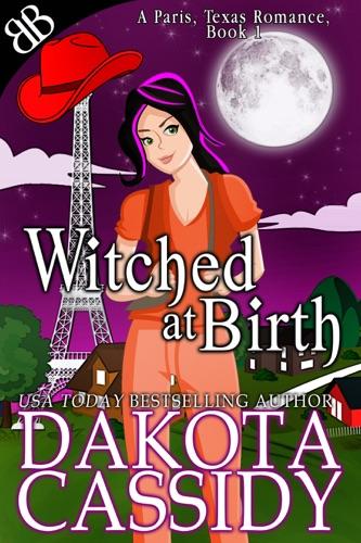 Witched At Birth - Dakota Cassidy - Dakota Cassidy