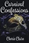 Carnival Confessions A Mardi Gras Novella