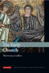The Early Church The IBTauris History Of The Christian Church