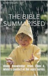 The Bible Summarised Using Knowledge From Ellen G Whites Conflict Of The Ages Series