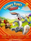 Looney Tunes Dash Game How To Download For Android PC IOS Kindle  Tips