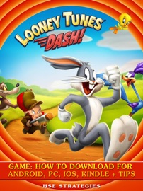 Looney Tunes Dash! Game: How to Download for Android, PC, iOS, Kindle + Tips - HSE Strategies
