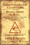 The Complete Magick Curriculum Of The Secret Order GBG