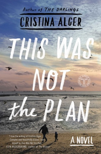 Cristina Alger - This Was Not the Plan