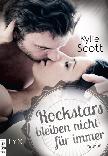 Kylie Scott - Rockstars bleiben nicht für immer