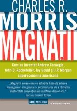 Magnații. Cum Au Inventat Andrew Carnegie, John D. Rockefeller, Jay Gould și J.P. Morgan Supereconomia Americană