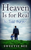 Heaven is for Real Is Todd Burpo?