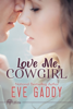 Eve Gaddy - Love Me, Cowgirl  artwork