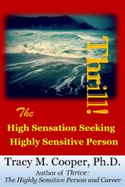 Thrill! The High Sensation Seeking Highly Sensitive Person