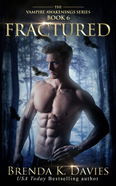 Fractured Vampire Awakenings Book 6 By Brenda K Davies On Apple