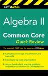 CliffsNotes Algebra II Common Core Quick Review
