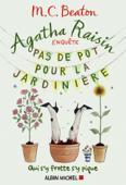 Agatha Raisin enquête 3 - Pas de pot pour la jardinière