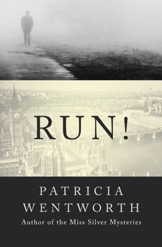 Patricia Wentworth - Run!