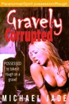 Gravely Corrupted