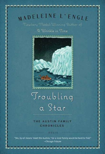 Madeleine L'Engle - Troubling a Star