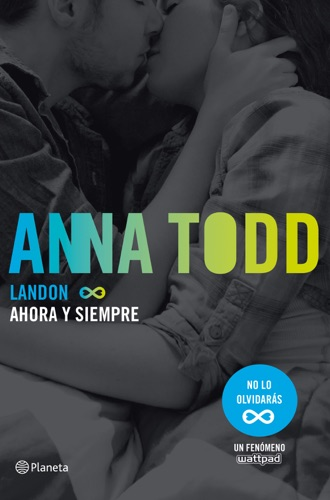 Anna Todd - Landon. Ahora y siempre