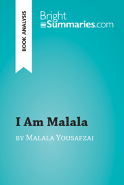 I Am Malala: The Girl Who Stood Up for Education and Was Shot by the Taliban by Malala Yousafzai (Book Analysis) book
