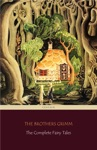 The Complete Fairy Tales 200 Fairy Tales And 10 Childrens Legends Centaur Classics