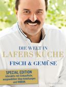 Die Welt in Lafers Küche - Fisch und Gemüse - Special Edition