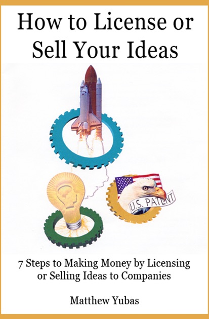 How to license or sell your ideas 7 steps to making money for How to make money selling ideas