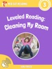 Leveled Reading: Cleaning My Room