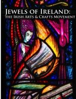 Jewels of Ireland: The Irish Arts and Crafts Movement