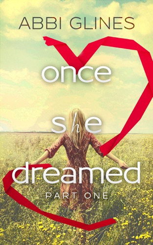 Abbi Glines - Once She Dreamed Part One