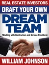 Real Estate Investors Draft Your Own Dream Team