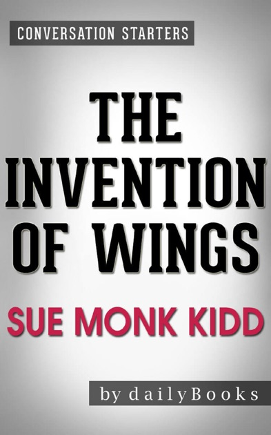 slavery in invention of wings a book by sue monk kidd Our reading guide for the invention of wings by sue monk kidd includes book club discussion questions, book reviews, plot summary-synopsis and author bio.