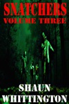 Snatchers Volume Three The Zombie Apocalypse Series Box Set--Books 7-9