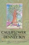 Cauliflower And Denney Boy