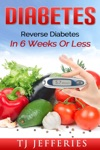 Diabetes Reverse Diabetes In 6 Weeks Or Less
