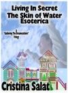 Living In SecretThe Skin Of WaterEsoterica Series Combo