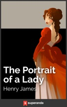 The Portrait Of A Lady (Illustrated)
