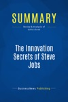 Summary The Innovation Secrets Of Steve Jobs