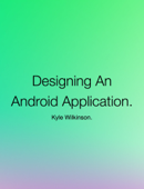 Designing An Android Application.