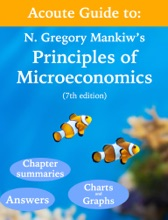 Acoute Guide to: N Gregory Mankiw's Principles of Microeconomics