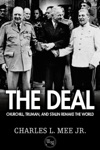 The Deal Churchill Truman And Stalin Remake The World